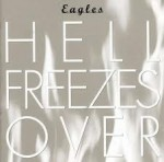 "The Eagles ""Hell Freezes Over'' cd"