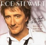 "Rod Stewart - It Had To Be You...The Great American Songbook"" Cd"