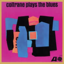 COLTRANE, JOHN COLTRANE PLAYS THE BLUES (MONO REMASTER) VINYL ALBUM