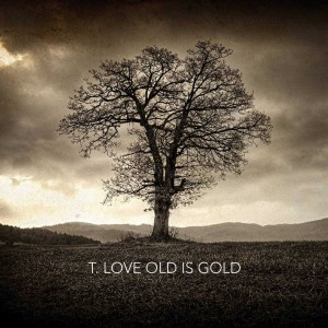 T.LOVE OLD IS GOLD VINYL ALBUM płyta winylowa