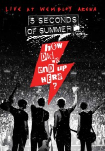 5 SECONDS OF SUMMER  HOW DID WE END UP HERE? 5 SECONDS OF SUMMER LIVE AT WEMBLEY ARENA  DVD BLU-RAY DISC