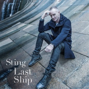 STING THE LAST SHIP LP VINYL ALBUM
