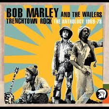 "Bob Marley And The Wailers ""Trenchtown Rock - The Anthology 1969-78"" Cd"